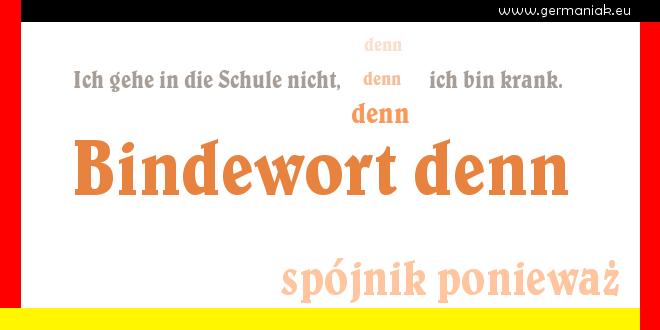 "Bindewort - ""denn"" - spójnik ""ponieważ"""