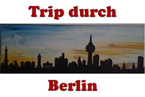 Trip durch Berlin