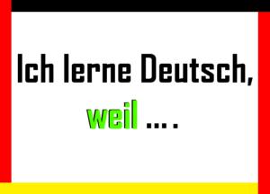 Ich lerne deutsch, weil