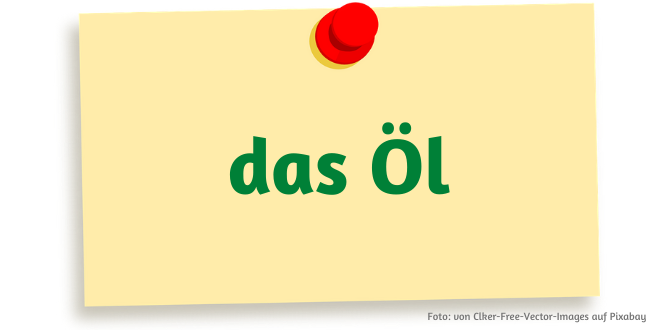 das Öl